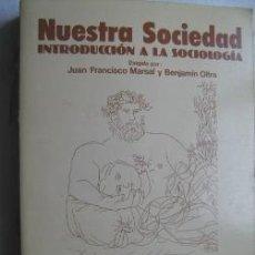 Libros de segunda mano: NUESTRA SOCIEDAD. INTRODUCCIÓN A LA SOCIOLOGÍA. 1980. Lote 32507574