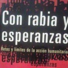 Libros de segunda mano: CON RABIA Y ESPERANZAS (BARCELONA 1997) RETOS Y LÍMITES DE LA ACCIÓN HUMANITARIA. Lote 32559080