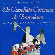 Libros de segunda mano: ELS CAVALLETS COTONERS DE BARCELONA - 2002 - MONTSERRAT GARRICH . Lote 32570467