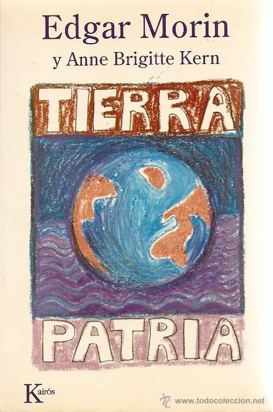 TIERRA PATRIA DE EDGAR MORIN Y ANNE BRIGITTE KERN (KAIRÓS) (Libros de Segunda Mano - Pensamiento - Sociología)