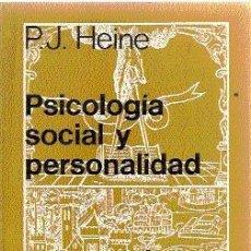 Libros de segunda mano: PSICOLOGÍA SOCIAL Y PERSONALIDAD /// P.J. HEINE. Lote 32650355