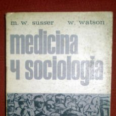 Libros de segunda mano: MEDICINA Y SOCIOLOGÍA;M.W.SUSSER/ W.WATSON;ATLANTE 1967. Lote 32653005