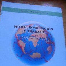 Libros de segunda mano: COLECTIVO IOE - MUJER, TRABAJO E INMIGRACIÓN. Lote 32737187