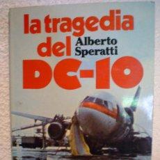 Libros de segunda mano: LA TRAGEDIA DEL DC-10-GUERRA ENTRE MULTINACIONALES DE LA AVIACION COMERCIAL.. Lote 32807440