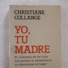 Libros de segunda mano: YO, TU MADRE, DE CHRISTIAN COLLANGE. SEIX BARRAL, 1985. Lote 32809025