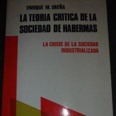 Libros de segunda mano: ENRIQUE M. UREÑA. LA TEORÍA CRÍTICA DE LA SOCIEDAD DE HABERMAS. MADRID, 1978. Lote 32829160