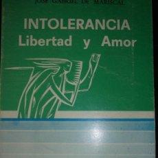 Libros de segunda mano: JOSÉ GABRIEL DE MARISCAL: INTOLERANCIA: LIBERTAD Y AMOR. BILBAO, 1978. Lote 32837087