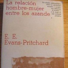 Libros de segunda mano: EVANS-PRITCHARD - LA RELACIÓN HOMBRE-MUJER ENTRE LOS AZANDE. Lote 32886324