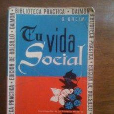 Libros de segunda mano: TU VIDA SOCIAL, DE G. OHEIM. DAIMON, 1971. Lote 32875966