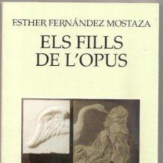 Libros de segunda mano: ELS FILLS DE L'OPUS / E. FERNANDEZ. BCN : MEDITERRANIA, 1998. 19X13CM. 263 P.. Lote 32897143