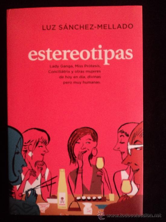 ESTEREOTIPAS. LUZ SANCHEZ-MELLADO. PLAZA Y JANES. 2012 212 PAG (Libros de Segunda Mano - Pensamiento - Sociología)