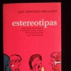 Libros de segunda mano: ESTEREOTIPAS. LUZ SANCHEZ-MELLADO. PLAZA Y JANES. 2012 212 PAG. Lote 32950320