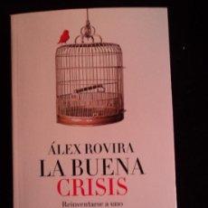 Libros de segunda mano: LA BUENA CRISIS. ALEX ROVIRA. AGUILAR. 2012 200 PAG. Lote 32970864