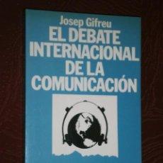 Libros de segunda mano: EL DEBATE INTERNACIONAL DE LA COMUNICACIÓN POR JOSEP GIFREU DE ED. ARIEL EN BARCELONA 1986. Lote 32961486