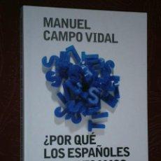 Libros de segunda mano: ¿POR QUÉ LOS ESPAÑOLES COMUNICAMOS TAN MAL? POR MANUEL CAMPO VIDAL DE PLAZA JANÉS EN BARCELONA 2008. Lote 32961534