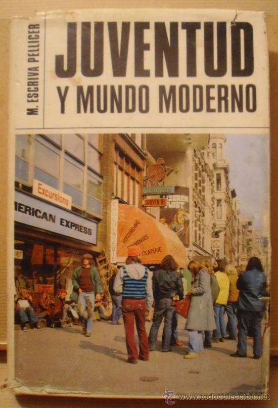 ESCRIVÁ PELLICER, M. - JUVENTUD Y MUNDO MODERNO. BILBAO, 1973. (Libros de Segunda Mano - Pensamiento - Sociología)