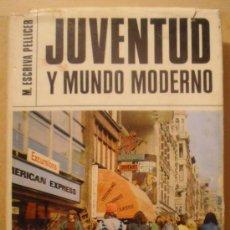 Libros de segunda mano: ESCRIVÁ PELLICER, M. - JUVENTUD Y MUNDO MODERNO. BILBAO, 1973.. Lote 33049778