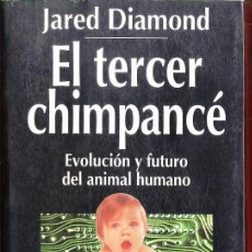 Libros de segunda mano: EL TERCER CHIMPANCE - JARED DIAMOND - ED. ESPASA CALPE - AÑO 1994 - AT. Lote 33078002