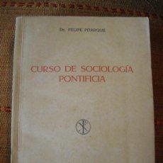 Libros de segunda mano: CURSO DE SOCIOLOGÍA PONTIFICIA POR D.FELIPE PITARQUE. Lote 33331876