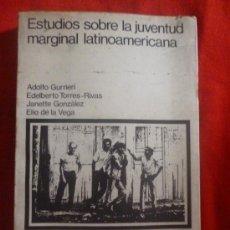 Libros de segunda mano: ESTUDIOS SOBRE LA JUVENTUD MARGINAL LATINOAMERICANA, DE ADOLFO GURRIERI Y OTROS. SIGLO XXI, 1971. Lote 33351179