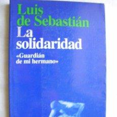 Libros de segunda mano: LA SOLIDARIDAD. DE SEBASTIÁN, LUIS. 1996. Lote 33558005