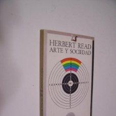Libros de segunda mano: HERBERT READ - ARTE Y SOCIEDAD - EDICIONES PENÍNSULA 1977. Lote 33650985