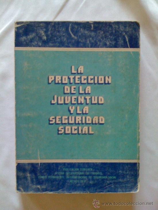 LA PROTECCIÓN DE LA JUVENTUD Y LA SEGURIDAD SOCIAL. OIT / COMITÉ PERMANENTE INTERAMERICANO DE S. S. (Libros de Segunda Mano - Pensamiento - Sociología)