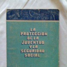 Libros de segunda mano: LA PROTECCIÓN DE LA JUVENTUD Y LA SEGURIDAD SOCIAL. OIT / COMITÉ PERMANENTE INTERAMERICANO DE S. S.. Lote 33667628