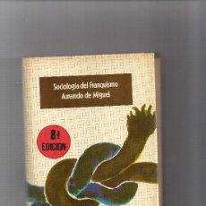 Libros de segunda mano: SOCIOLOGIA DEL FRANQUISMO - AMANDO DE MIGUEL. Lote 33773226