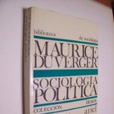 Libros de segunda mano: SOCIOLOGÍA POLÍTICA - MAURICE DUVERGER - ED. ARIEL 1972. Lote 33872076