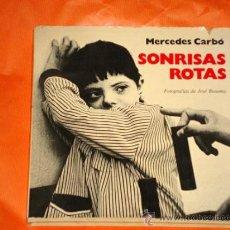 Libros de segunda mano: SONRISAS ROTAS. MERCEDES CARBÓ, JOSÉ BUSOMS. SÍNDROME DE DOWN. EDICIONES MARTE 1976. CASTELLERS. ++. Lote 34063994