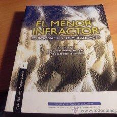 Libros de segunda mano: EL MENOR INFRACTOR. POSICIONAMIENTOS Y REALIDADES (LE5). Lote 34084475