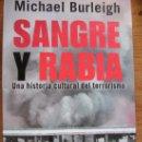Libros de segunda mano: SANGRE Y RABIA. UNA HISTORIA CULTURAL DEL TERRORISMO - MICHAEL BURLEIGH – TAURUS 2008. Lote 34552302