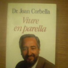 Libros de segunda mano: DR,JOAN CORBELLA - VIURE EN PARELLA -- COUMNA. Lote 34211182