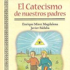 Libros de segunda mano: EL CATECISMO DE NUESTROS PADRES. Lote 34300520