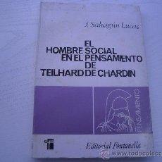 Libros de segunda mano: EL HOMBRE SOCIAL EN EL PENSAMIENTO DE TEILHARD DE CHARDIN - J. SAHAGUN LUCAS - SOCIOLOGIA. Lote 34309863