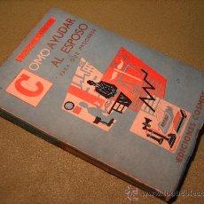Libros de segunda mano: COMO AYUDAR AL ESPOSO PARA QUE PROGRESE..DOROTHY CARNEGIE..EDIT COSMOS 1954...RARO. Lote 34461694