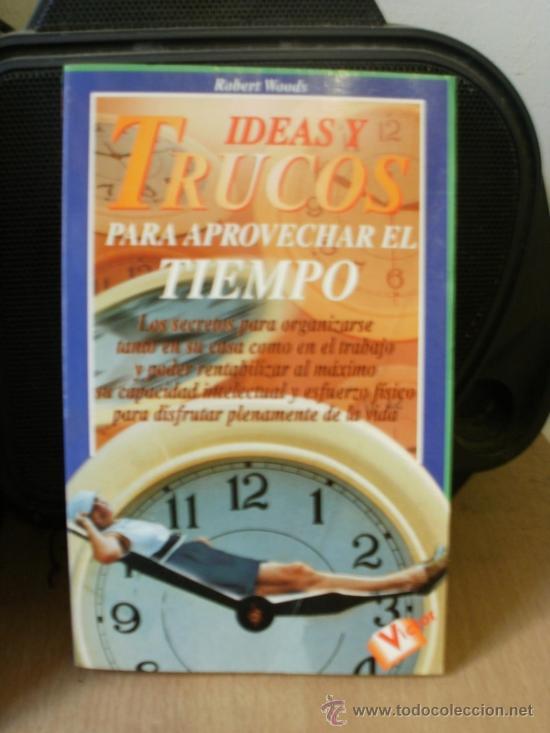 IDEAS Y TRUCOS PARA APROVECHAR EL TIEMPO (Libros de Segunda Mano - Pensamiento - Sociología)