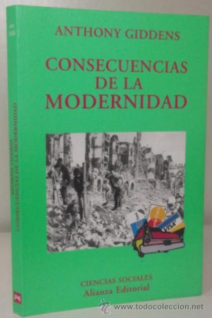 CONSECUENCIAS DE LA MODERNIDAD (DE ANTHONY GIDDENS) ALIANZA (1999) ! (Libros de Segunda Mano - Pensamiento - Sociología)
