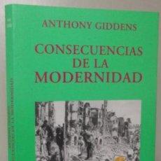 Libros de segunda mano: CONSECUENCIAS DE LA MODERNIDAD (DE ANTHONY GIDDENS) ALIANZA (1999) !. Lote 35122095