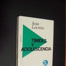 Libros de segunda mano: TIMIDEZ Y ADOLESCENCIA - JEAN LACROIX - EDITORIAL FONTANELLA 1974. Lote 35250547