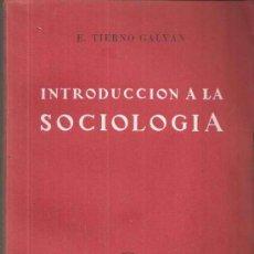 Libros de segunda mano: INTRODUCCIÓN A LA SOCIOLOGÍA - ENRIQUE TIERNO GALVÁN. Lote 35371438