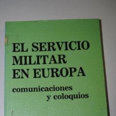 Libros de segunda mano: EL SERVICIO MILITAR EN EUROPA. COMUNICACIONES Y COLOQUIOS. 1991. 230 PAG EN 4º FUNDACION CIENCIA, DE. Lote 35418167