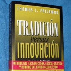 Libros de segunda mano: TRADICIÓN VS INNOVACIÓN (THE LEXUS AND THE OLIVE TREE). Lote 35438565