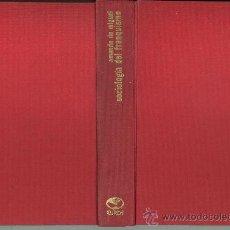 Libros de segunda mano: SOCIOLOGÍA DEL FRANQUISMO. AMANDO DE MIGUEL. Lote 35490770