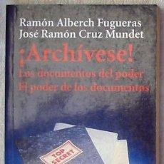 Libros de segunda mano: ¡ARCHIVESE! - LOS DOCUMENTOS DEL PODER / EL PODER DE LOS DOCUMENTOS - 1999 - VER ÍNDICE. Lote 207027682