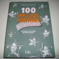 Libros de segunda mano: 100 IMPULSOS POSITIVOS DE PELICULA (1996 FOLIO) EDUARDO CRIADO CINE Y AUTOAYUDA Y MOTIVACION . Lote 35636047