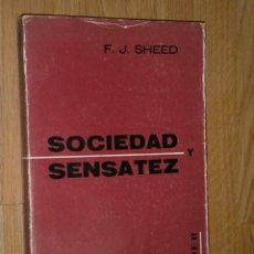 Libros de segunda mano: SOCIEDAD Y SENSATEZ POR F. J. SHEED DE ED. HERDER EN BARCELONA 1976 2ª EDICIÓN. Lote 35641099