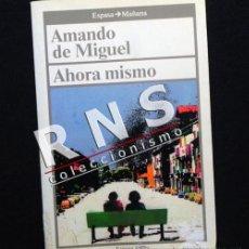 Libros de segunda mano: AHORA MISMO - AMANDO DE MIGUEL SOCIOLOGÍA D BOLSILLO - PENSAMIENTO SOCIEDAD VIDA COTIDIANA LIBRO. Lote 35861164