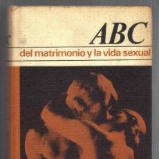 Libros de segunda mano: ABC DEL MATRIMONIO Y LA VIDA SEXUAL - DOCTORES EMILIE Y PAUL FRIED. Lote 35875389